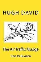 The Air Traffic Kludge