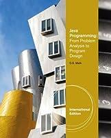 Java (TM) Programming: From Problem Analysis to Program Design, International Edition