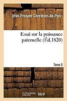 Essai Sur La Puissance Paternelle. Tome 2 (Sciences Sociales)