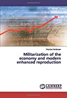 Militarization of the economy and modern enhanced reproduction
