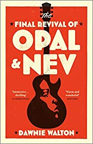 The Final Revival of Opal & Nev: 'one of the books of the year&