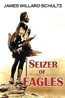 Seizer of Eagles【洋書】 [並行輸入品]