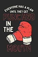 Everyone Has A Plan Until They Get Punched In The Mouth Lustiges Boxer Notebook: Notizbuch fuer Boxer 6x9 Zoll A5 College Liniert