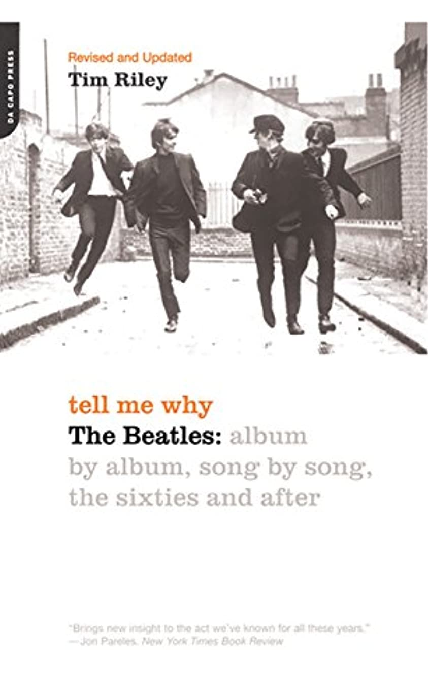 Tell Me Why: The Beatles: Album By Album, Song By Song, The Sixties And After (English Edition)