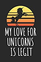 My Love For Unicorns Is Legit: Blank Lined Notebook