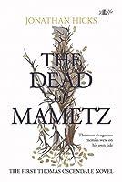 The Dead of Mametz: A Thomas Oscendale Novel