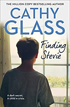 Finding Stevie: A dark secret. A child in crisis. by [Glass, Cathy]