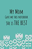 """My mom gave me this notebook: 120 lined pages 6"""" x 9"""" size, notebook / journal gift"""
