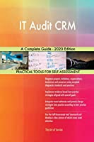 IT Audit CRM A Complete Guide - 2020 Edition