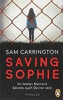 Saving Sophie  - Ihr letzter Moment koennte auch Deiner sein.