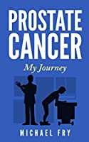 Prostate Cancer: My Journey