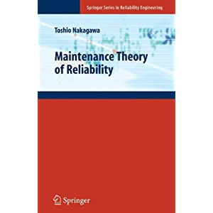 Maintenance Theory of Reliability (Springer Series in Reliability Engineering)