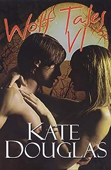 Wolf Tales VI by [Douglas, Kate]