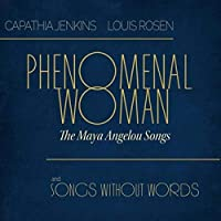 Phenomenal Woman: The Maya Angelou Songs And Songs Without Words