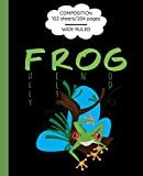 Composition: F.R.O.G. Fully Rely On God Composition Book Notebook for School & Journaling; Red-Eyed-Tree Frog, Wide Ruled paper, 102 Sheets, Class Schedule on 1st page, Multiplication, Conversion and Punctuation Tables on Last Page