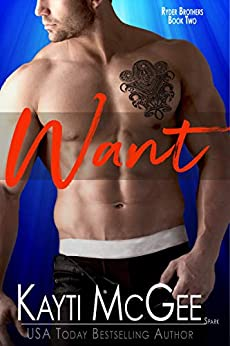 Want (Ryder Brothers  Book 2) by [McGee, Kayti]