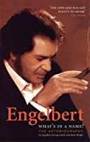 Engelbert - What's In A Name?: The Autobiography