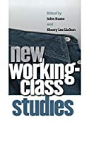 New Working-class Studies (Ilr Press Books)