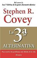 La 3a alternativa / The 3rd Alternative: Para Resolver Los Problemas Mas Dificiles De La Vida