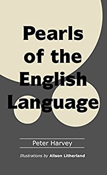 Pearls of the English Language by [Harvey, Peter]