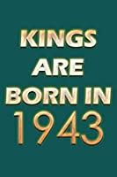 Kings Are Born In 1943 Notebook: Lined Notebook/Journal Gift 120 Pages, 6x9 Soft Cover, Matte Finish, Green  Cover
