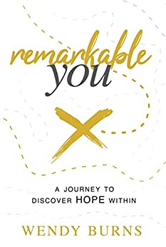 Remarkable You: A journey to discover HOPE within by [Burns, Wendy]