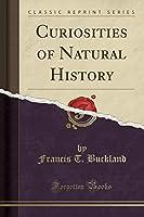 Curiosities of Natural History (Classic Reprint)