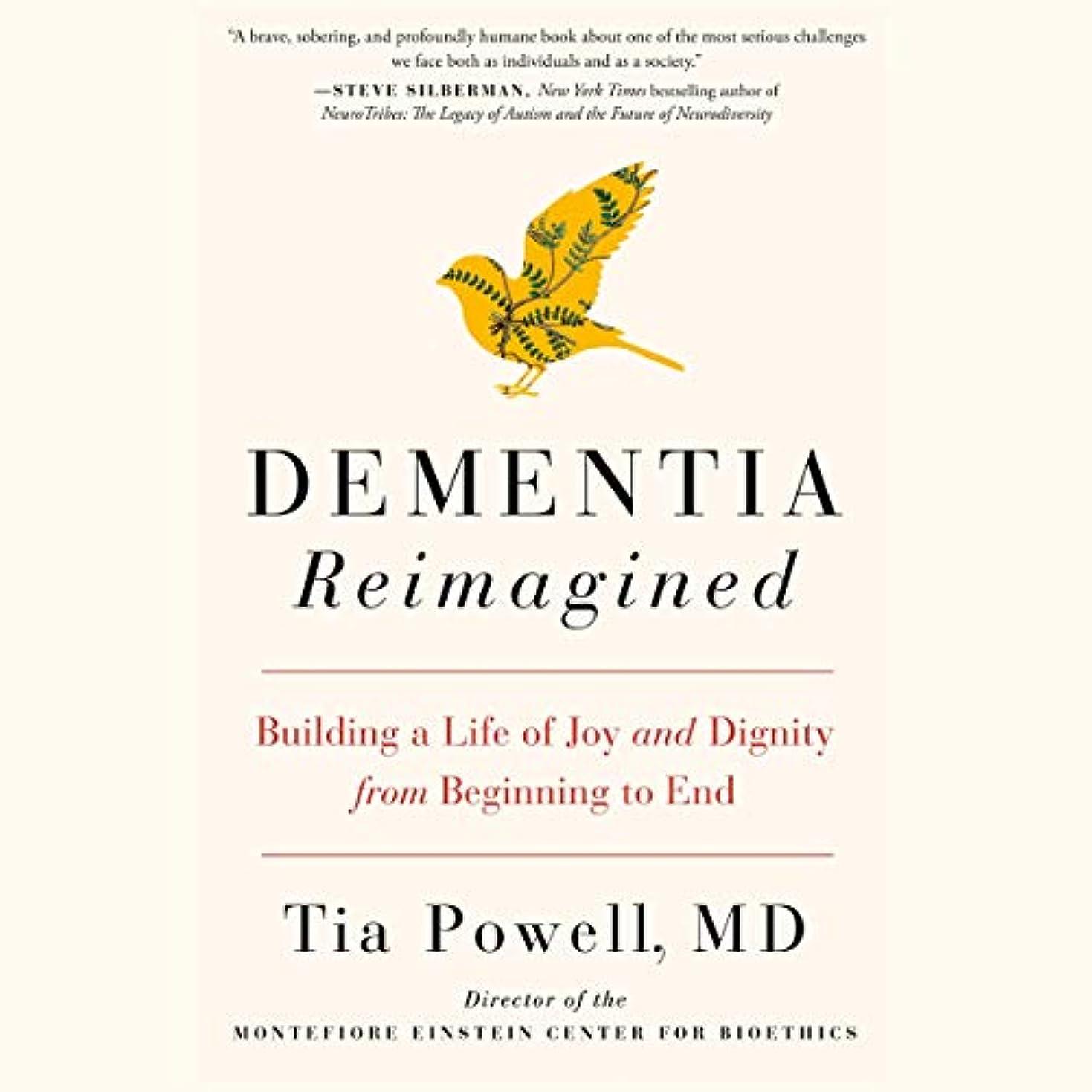 管理するユニークな類人猿Dementia Reimagined: Building a Life of Joy and Dignity from Beginning to End