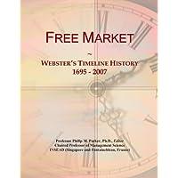 Free Market: Webster's Timeline History, 1695 - 2007