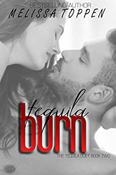 Tequila Burn (The Tequila Duet Book 2) by [Toppen, Melissa]
