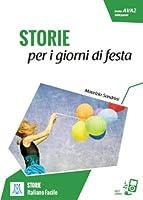 Italiano facile - STORIE: Storie per i giorni di festa + online MP3 audio