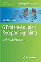 G Protein-Coupled Receptor Signaling: Methods and Protocols (Methods in Molecular Biology)