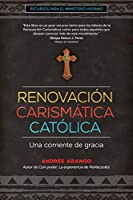 Renovación Carismática Católica/ Catholic Charismatic Renewal: Una Corriente De Gracia/ a Stream of Grace (Recursos Para El Ministerio Hispano)