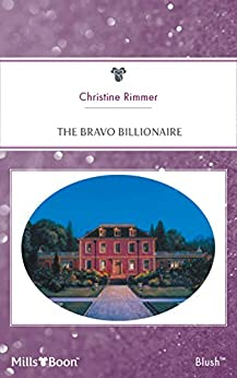 The Bravo Billionaire (Conveniently Yours Book 8) by [Rimmer, Christine]