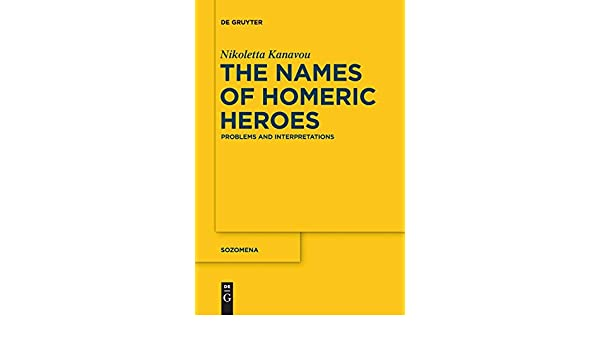 amazon the names of homeric heroes problems and interpretations