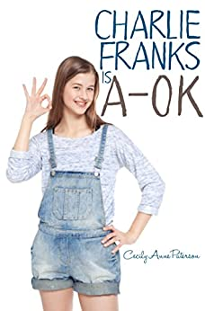 Charlie Franks is A-OK (Coco and Charlie Franks Novels Book 2) by [Paterson, Cecily Anne]