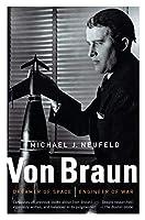 Von Braun: Dreamer of Space, Engineer of War by Michael Neufeld(2008-11-11)