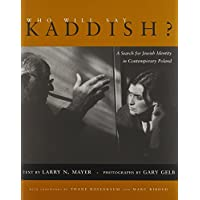 Who Will Say Kaddish?: A Search for Jewish Identity in Contemporary Poland (Religion, Theology, and the Holocaust)