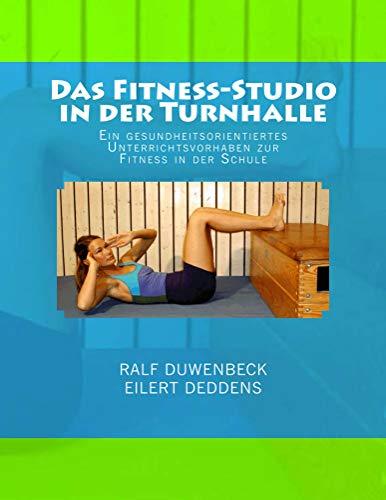 Das Fitness-Studio in der Turnhalle: Ein gesundheitsorientiertes Unterrichtsvorhaben (German Edition)