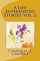A Life Interrupted Stories