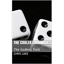 The Cooler Chronicles: The Godless Dark