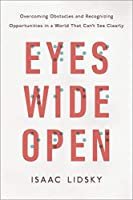 Eyes Wide Open: Overcoming Obstacles and Recognizing Opportunities in a World That Can't See Clearly【洋書】 [並行輸入品]