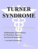 Turner Syndrome - A Bibliography and Dictionary for Physicians, Patients, and Genome Researchers