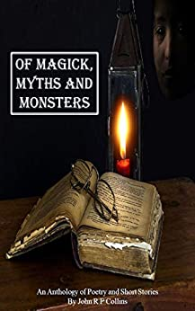 [Collins, John R F]のOf Magick, Myths and Monsters (English Edition)
