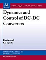 Dynamics and Control of Dc-dc Converters (Synthesis Lectures on Power Electronics)