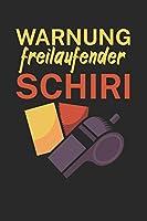Warnung freilaufender Schiri: Spielnotizbuch fuer Schiedsrichter mit Spruch. 120 Seiten. Hobby Ersatz fuer die Spielnotizkarten. Perfektes Geschenk.