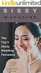 Sissy Magazine: The Top 5 Sissy Wedding Fantasies (English Edition)