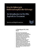 Eine Einfuehrung in Heissmischasphalt fuer Gehwege: An Introduction to Hot Mix Asphalt for Pavement