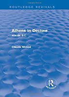 Athens in Decline (Routledge Revivals): 404-86 B.C.