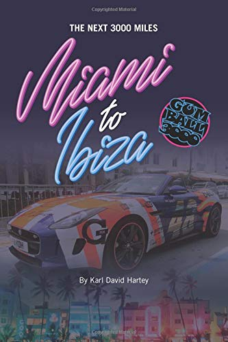 The Next 3000 Miles: Miami to Ibiza